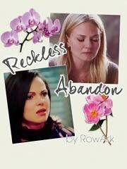 Awesome Regina and Emma on an awesome cover for the awesome Once fanfic  Reckless Abandon