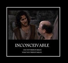 Princess Bride.  A Favorite!!  Quotes from this movie are often found in my conversations.