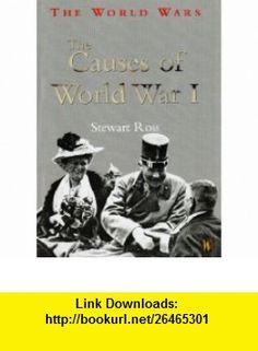 Causes of World War I (World Wars) (9780750240208) Stewart Ross , ISBN-10: 0750240202  , ISBN-13: 978-0750240208 ,  , tutorials , pdf , ebook , torrent , downloads , rapidshare , filesonic , hotfile , megaupload , fileserve