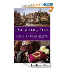Amazon.com: Daughter of York: A Novel eBook: Anne Easter Smith: Kindle Store