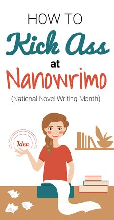 How to kick ass at Nanowrimo (national novel writing month)