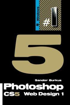 Photoshop CS5 Web Design 1 por Sandor Burkus, http://www.amazon.com.br/dp/B00GPQSVKY/ref=cm_sw_r_pi_dp_GfDIsb1FMHN98