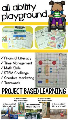 Project Based Learning activity - All Ability / Inclusive Playground. Plan the schedule and layout, create fundraising ads to raise funds, and design a unique structure for kids with physical, sensory, or other disabilities with the included STEM challenge! Great real-life application of time management, financial literacy, area and perimeter, and more!   Meredith Anderson