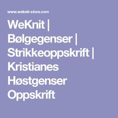 WeKnit | Bølgegenser | Strikkeoppskrift | Kristianes Høstgenser Oppskrift