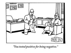 """""""You tested positive for being negative."""" - New Yorker Cartoon Poster Print by Bruce Eric Kaplan at the Condé Nast Collection Cartoon Posters, Cartoon Jokes, Funny Cartoons, Funny Jokes, Hilarious, Therapy Humor, Psychology Humor, Diy Beauty Treatments, Mad Magazine"""