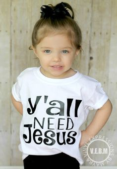 Yall need Jesus shirt, a cute and trendy way to show love to the man above. Can be made for Adults as well. Designs are applied with heat transfer vinyl with a commercial grade heat press machine. Washing Instructions • Turn garment inside out • Machine wash on cold • Hang to dry is re...