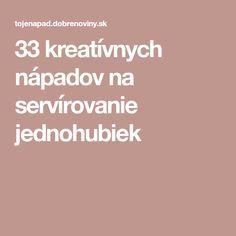 33 kreatívnych nápadov na servírovanie jednohubiek
