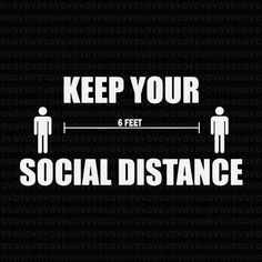 Keep your 6 feet social distance svg, Keep your 6 feet social distance, Keep your social distance, Keep your 6 feet social distance png, Keep your 6 feet social distance print ready t shirt design vector tshirt design on Intranet Design, Distance, Nurses Week Quotes, Corona T Shirt, Signage Board, Certificate Format, Design Vector, Printable Scrapbook Paper, Create Invitations