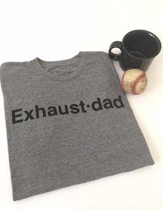 """""""Exhaust•dad"""" Tee – WeeStructed"""