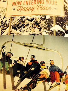 Skiing is my happy place! as wrong as that sounds...