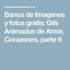 Banco de Imagenes y fotos gratis: Gifs Animados de Amor, Corazones, parte 6