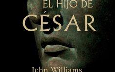 El hijo de César, de John Williams #novela #histórica #USA
