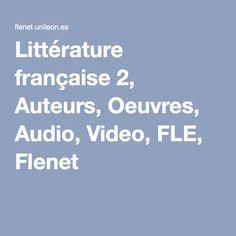 Littérature française 2, Auteurs, Oeuvres, Audio, Video, FLE, Flenet