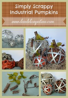 Looking to create some inexpensive pumpkins this fall? Give your decorative orbs a new purpose! Create Simply Scrappy Industrial Pumpkins via dandelionpatina.com #pumpkins #falldecor