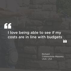 """""""I love being able to see if my costs are in line with my budgets"""" - Richard - Cobblestone Masonry, Utah, USA Utah Usa, Time Management, Budgeting, Software, My Love, Business, My Boo, Budget Organization, Budget"""