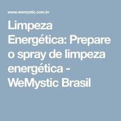 Limpeza Energética: Prepare o spray de limpeza energética - WeMystic Brasil