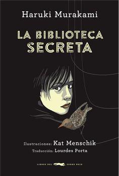 La biblioteca secreta, Haruki Murakami, Kat Menschik, Literatura universal: narrativa, poesía y teatro - Libro en Fnac.es
