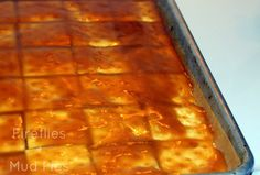 Saltine Toffee | Fireflies and Mud Pies