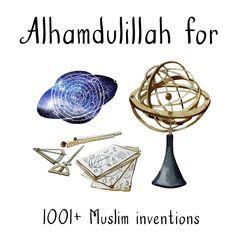 Alhamdulillah for Muslim inventions. Islamic Qoutes, Islamic Dua, Alhumdulillah Quotes, Islamic Library, Islam And Science, Alhamdulillah For Everything, Ramadan Day, Islam Women, Islam For Kids