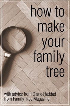 Make a Family Tree: Tips for Beginners AND Veterans (an interesting read...may want to look at it again)
