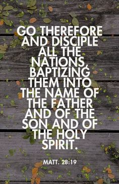 Matt. 28:19 Go therefore and disciple all the nations, baptizing them into the name of the Father and of the Son and of the Holy Spirit. RcV Bible, quoted at www.agodman.com