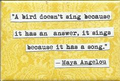 Maya Angelou Song quote