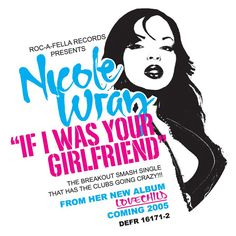 """If I Was Your Girlfriend - Main"" by Nicole Wray was added to my SoundHound playlist on Spotify"