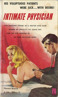His Voluptuous Patients Were Sick... With Desire!  The Shocking Affairs Of A Doctor Who Made Women His Specialty -- Yet Could Not Cure The Sick Passion Of His Own Wayward Bride! via