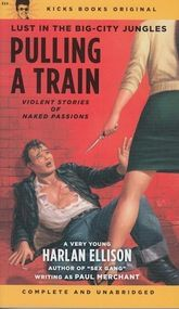 Harlan Ellison, Pulling a Train: Violent stories of naked passions. Fiction Writing, Pulp Fiction, Science Fiction, Harlan Ellison, Pulp Magazine, Magazine Covers, Comic Covers, Book Covers, Dangerous Woman