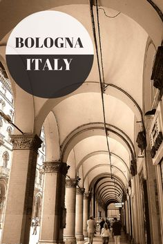 10 Things to do in Bologna, Italy that you shouldn't miss on your next trip to Europe | The Planet D: Adventure Travel Blog