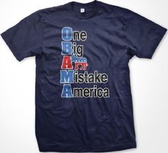 O.B.A.M.A. T-shirt One Big Ass Mistake America Mens T-shirt Anti Barack Obama Funny Trendy Political Mens Shirt Large Navy