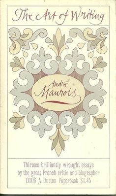 The Art of Writing - Andre Maurois - PN3499 .M33 1962