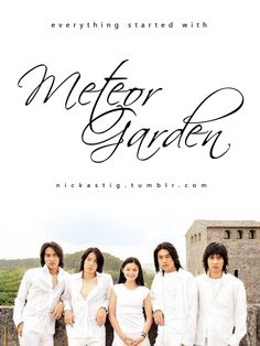 """Everything started with Meteor Garden"" true dat! Boys Before Flowers, Boys Over Flowers, Ken Chu, Vaness Wu, Drama Taiwan, Jerry Yan, Show Luo, Meteor Garden 2018, Best Dramas"