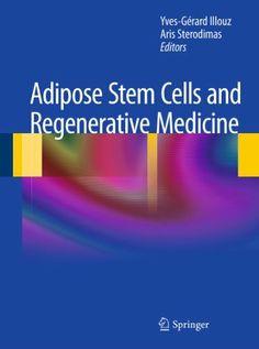 Adipose Stem Cells and Regenerative Medicine by Yves-Gerard Illouz. $118.57