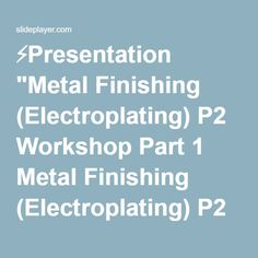 "⚡Presentation ""Metal Finishing (Electroplating) P2 Workshop Part 1 Metal Finishing (Electroplating) P2 Workshop Part 1 Ohio EPA Division of Hazardous Waste Management."""