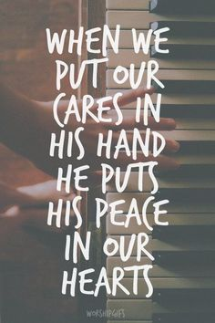 When we put our cares in His hands, He puts peace in our hearts. #FaithHopeLove #ThePeaceOfGod