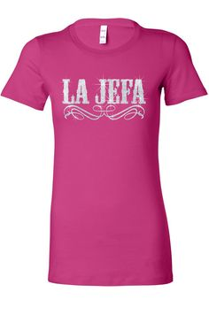 7c9d013d3288bc La Jefa T Shirt Girl Boss Tee Funny Mexican by casestore347 Bella Clothing