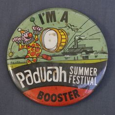 I'm A Paducah Summer Festival Booster. Large Pinback Button. 10th Annual Summer Festival. Age spots on the front. Year written on back. Don't forget to look at. PRODUCT DETAILS.   eBay!