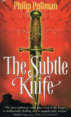 The Subtle Knife (His Dark Materials #2) by Philip Pullman. The brilliance continues.