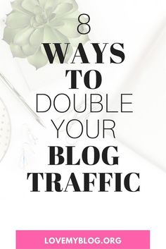 8 Ways to Double Your Blog Traffic
