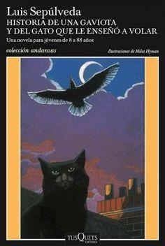 Historia de una gaviota y del gato que le enseno a volar /History of a Seagull and the Cat who Taught her to Fly