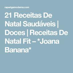 21 Receitas De Natal Saudáveis | Doces | Receitas De Natal Fit – *Joana Banana*