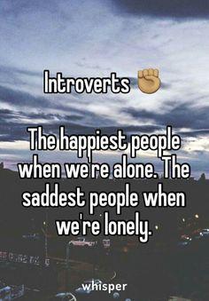 Introverts...happy & sad