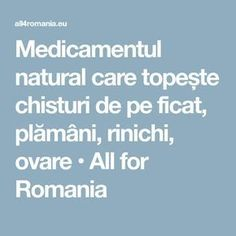 All for Romania Alter, Health Fitness, Learning, Romania, Medicine, Pharmacy, Plant, Studying, Teaching