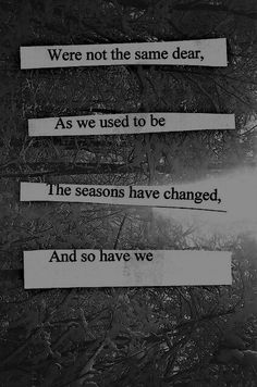 We changed and grew apart