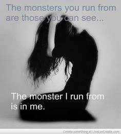 it is infinitely harder to walk away from an abusive relationship when I am both the victim and the abuser