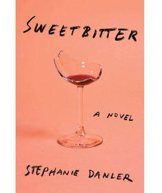 Sweetbitter, by Stephanie Danler