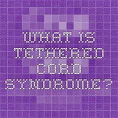 What is Tethered Cord Syndrome?