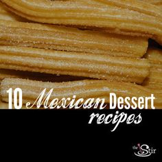Some very delicious Mexican-inspired desserts for Cinco de Mayo ... or any day of the week! http://thestir.cafemom.com/food_party/184556/10_amazing_mexicaninspired_desserts_photos