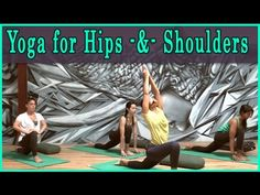 Hatha Yoga Workout for Hips and Shoulders - YouTube